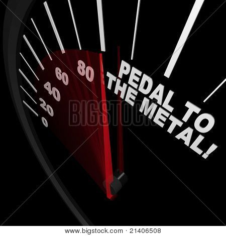 A speedometer with red needle pointing to the words Pedal to the Medal, illustrating the speed achieved when you set your mind to going faster toward a goal
