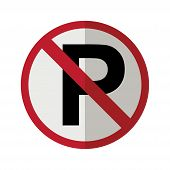 No Parking Sign Isolated In White Background. No Parking Sign Icon. No Parking Sign For Your Web Sit poster
