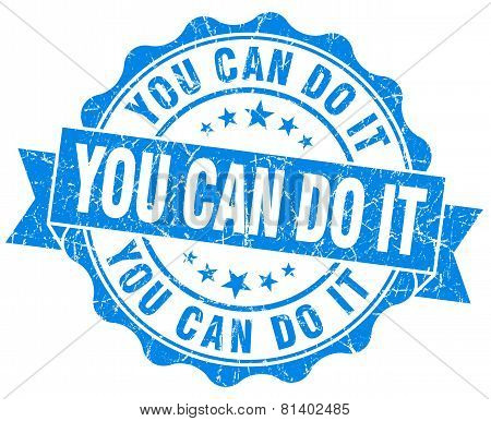 You Can Do It Blue Grunge Seal Isolated On White