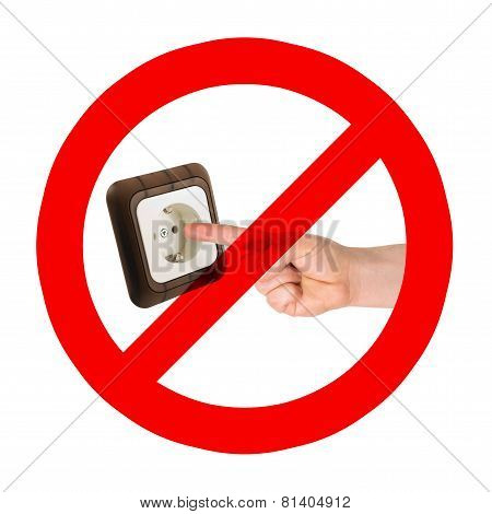 Do not put fingers in the socket