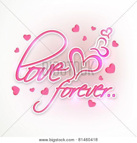 Shiny pink text Love Forever with heart shapes on grey background for Happpy Valentines Day celebration.