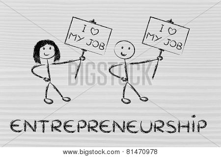 Entrepreneurs Holding Panels That Says I Love My Job