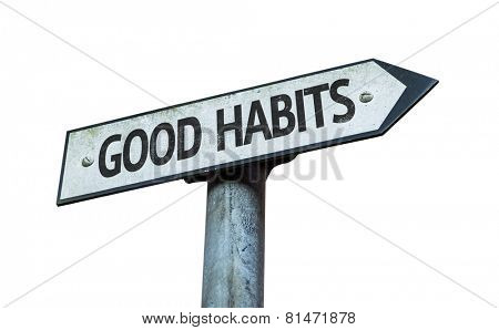 Good Habits sign isolated on white background
