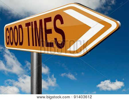 good times having a great day remember happy old time history road sign