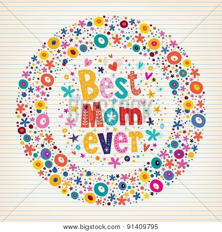 Best Mom Ever Happy Mothers Day flowers card