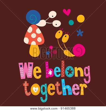 We belong together cute snails love card