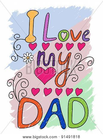I Love My Dad T-shirt Typography, Vector Illustration
