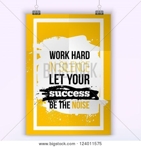 Vector business success quote Work hard in Silance Let Your success be the Noise . Wisdom in success. Modern poster mock up