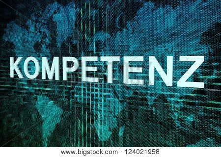 Kompetenz - german word for competence text concept on green digital world map background