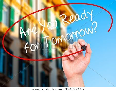 Man Hand Writing Are You Ready For Tomorrow? With Black Marker On Visual Screen.