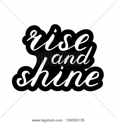 Rise and shine brush lettering. Cute handwriting, can be used for greeting cards, scrapbooks, photo overlays, t-shirt design and more.