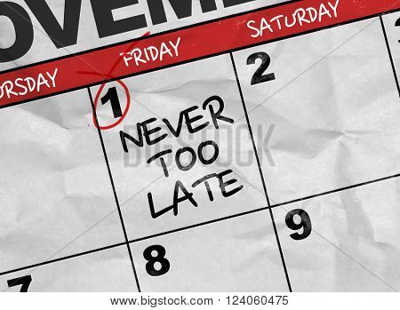 Concept image of a Calendar with the text: Never Too Late