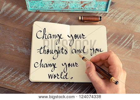 Change Your Thoughts And You Change Your World –norman Vincent Peale