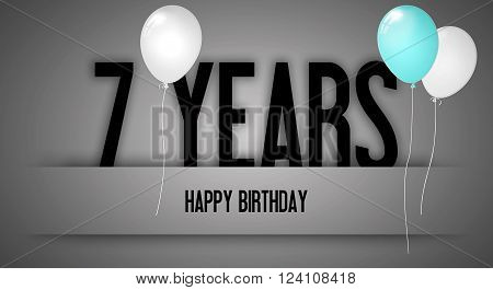 Happy Birthday Card Sign - Balloons - Banner - Anniversary - 7 Years Greetings - Illustration