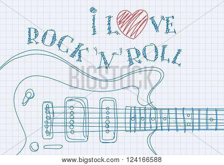 Inscription I love rock'n'roll on notebook sheet patterned guitar