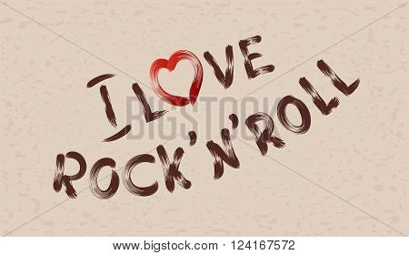 Inscription I love rock' n' roll on grunge background