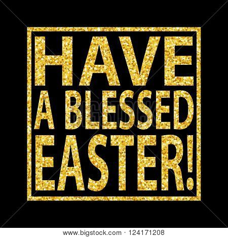 Golden Glitter Easter Quote Background Blessed Easter