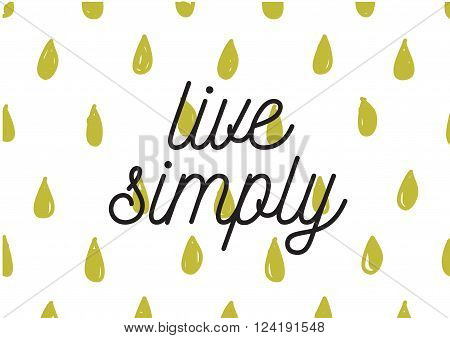 Live Simply Inscription. Greeting Card With Calligraphy. Hand Drawn Design. Black And White.