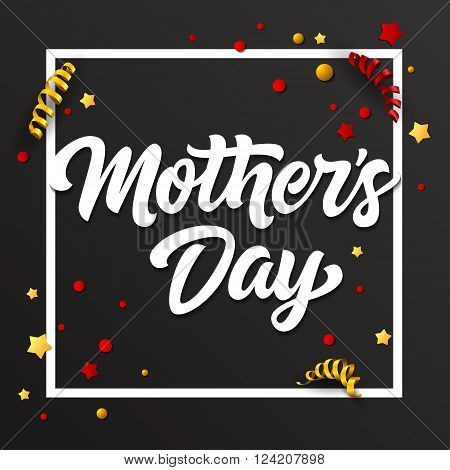 White Mothers Day inscription on black background decorated with colorful stars, confetti and paper streamers