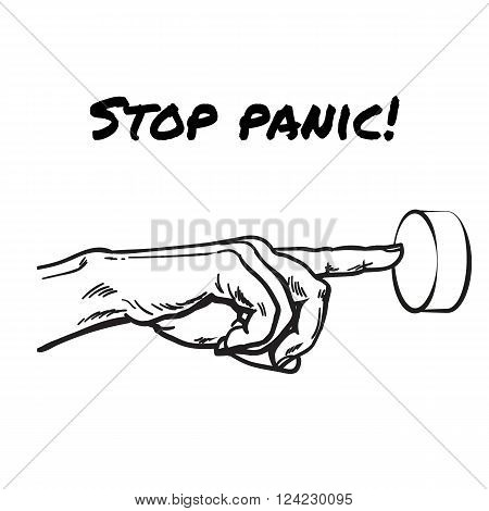 Hand pointing on button. Symbol stop panic. Symbol stop excitement. The symbol of the end of the alarm. Vector hand. Hand sketch style. Painted hand.