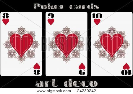 Poker Playing Card. 8 Heart. 9 Heart. 10 Heart. Poker Cards In The Art Deco Style. Standard Size Car