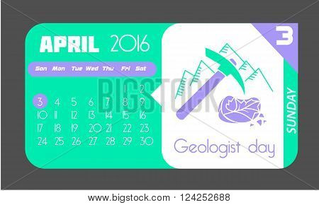 Calendar for each day on April 3. Holiday - geologist day . Icon in the flat style