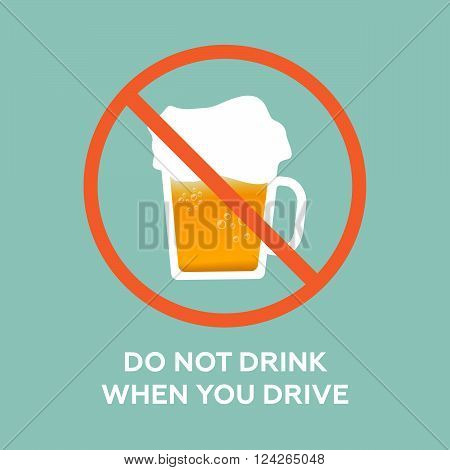Do not drink when you drive. 10 eps vector illustration