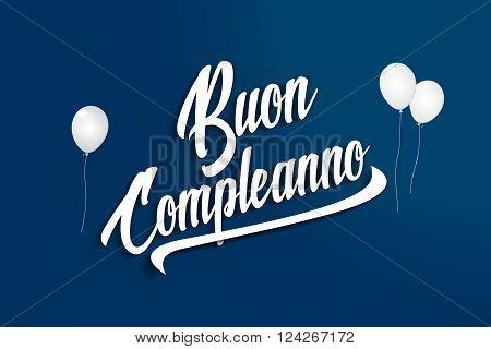 Buon Compleanno - Happy Birthday In Italian - Balloons - Anniversary Greeting Postcard - Illustratio