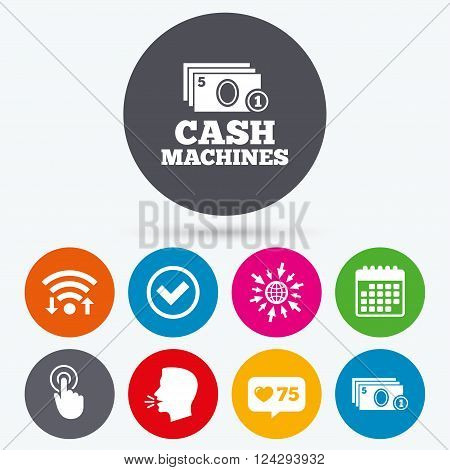 Wifi, like counter and calendar icons. ATM cash machine withdrawal icons. Click here, check PIN number, processing and cash withdrawal symbols. Human talk, go to web.