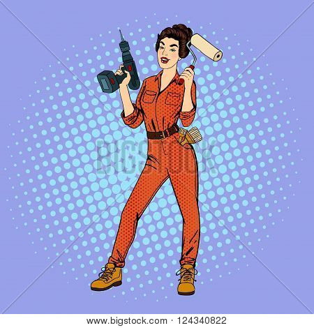 Woman in Uniform. Girl with Roller Brush. Woman Doing Repairs. Girl with Drill. Pop Art Banner. Pin Up Girl. Woman Worker. House Repair. Vector illustration