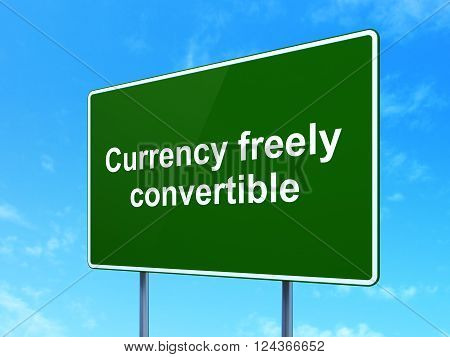 Currency concept: Currency freely Convertible on road sign background