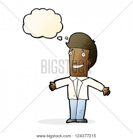cartoon grining man with open arms with thought bubble