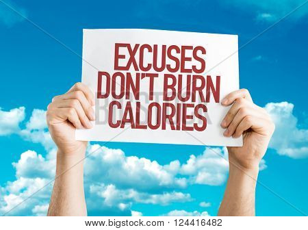 Excuses Don't Burn Calories placard with sky background