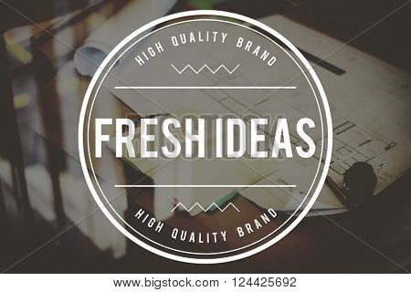 Fresh Ideas Innovation Suggestion Thoughts Vision Concept