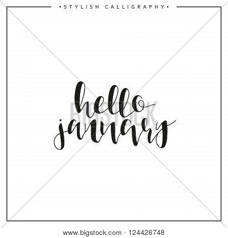 Hello January. Winter. Time of the year. Calligraphy phrase in english handmade. Stylish, modern calligraphic. Elite calligraphy. Quote. Search for design of brochures, posters web design.  Calendar.