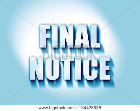 Final notice sign with some soft smooth lines