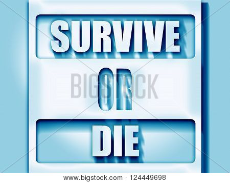 survive or die sign with some soft flowing lines