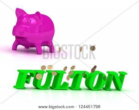 3D illustration FULTON bright of green letters and rose Piggy on white background