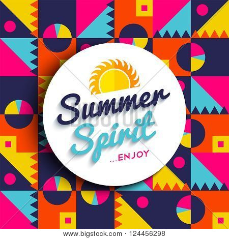 Summer spirit quote poster enjoy your summertime vacations text with sun decoration on colorful geometric background. EPS10 vector.