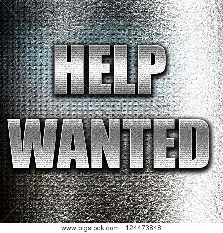 Grunge metal Help wanted sign with some smooth lines