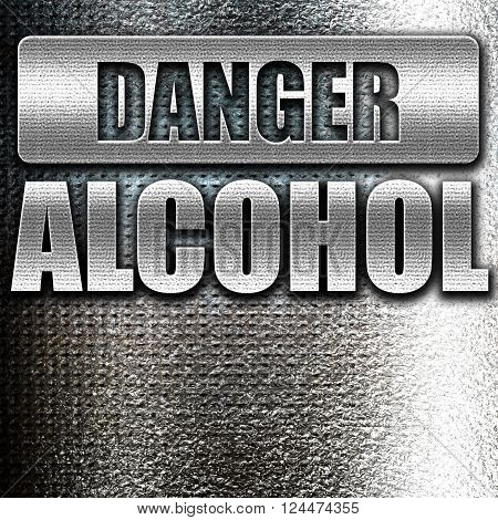 Grunge metal Alcohol abuse sign with some soft flowing lines