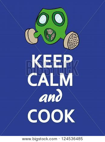 The words Keep Calm and Cook underneath a stylized gas mask as a reference to cooking drugs or food