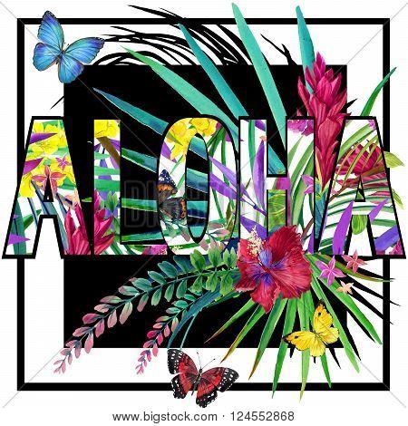 Aloha. Aloha Tee Shirt design. Tropical plants watercolor. Tropical flower watercolor. Watercolor Exotic tropical nature background.