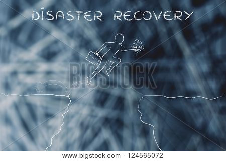 businessman jumpying over a cliff holding business plan and bag with text disaster recovery