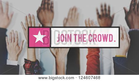 Join the Crowd Participate Connect Togetherness Unity Concept