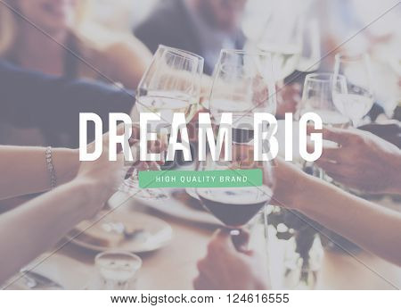 Dream Big Believe Aspiration Motivation Target Concept