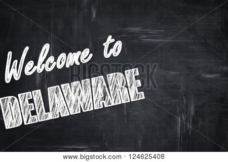 Chalkboard background with white letters: Chalkboard background with white letters: Welcome to delaware with some smooth lines