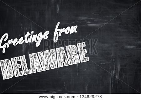 Chalkboard background with white letters: Chalkboard background with white letters: Greetings from delaware with some smooth lines