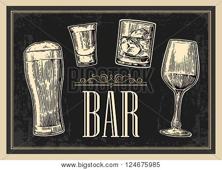 Poster or signboard BAR. Set glass beer whiskey wine tequila. Vector engraved vintage illustration isolated on dark background