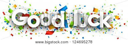 Good luck paper background with color confetti. Vector illustration.